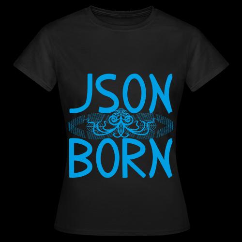 JSON BORN (BLUE) - Women's T-Shirt
