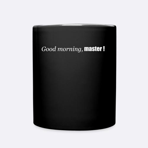 Good morning, master! - Tasse einfarbig