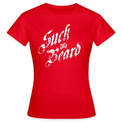 Suck my Beard - Vrouwen T-shirt