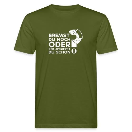 Bremst Du noch...? | Bio-Qualität - Männer Bio-T-Shirt