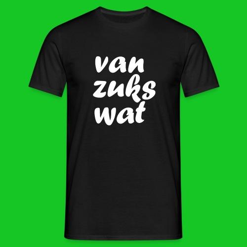 Van zuks wat mannen t-shirt - Mannen T-shirt