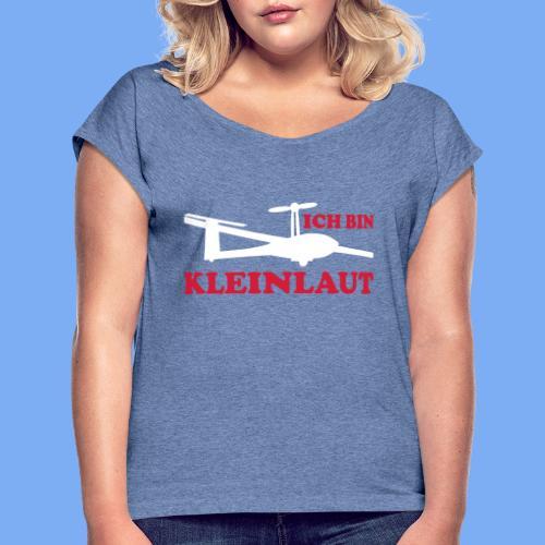 ich bin kleinlaut selbststart eigenstart Segelflugzeug sailplane glider soaring gliding Segeflieger - Women's T-Shirt with rolled up sleeves