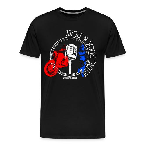 Ride, Rock & Play MENS - Men's Premium T-Shirt