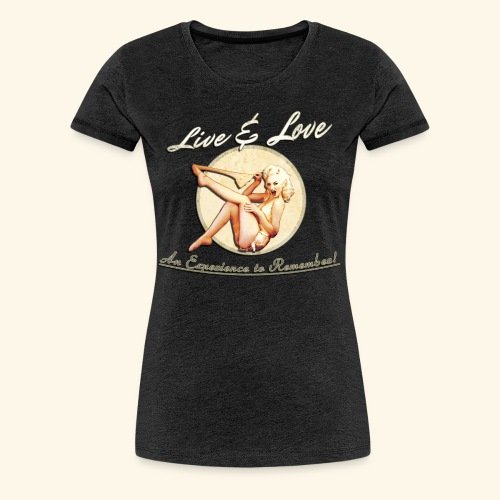 Live & Love An Experience to Remember! Women's Tee - Women's Premium T-Shirt
