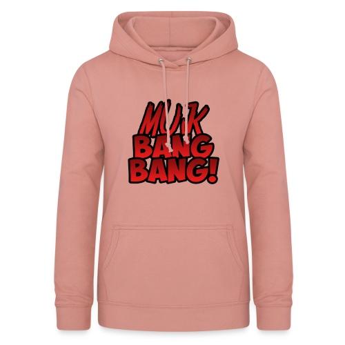 Muk Bang Bang! Hoodie Vrouwen - Vrouwen hoodie