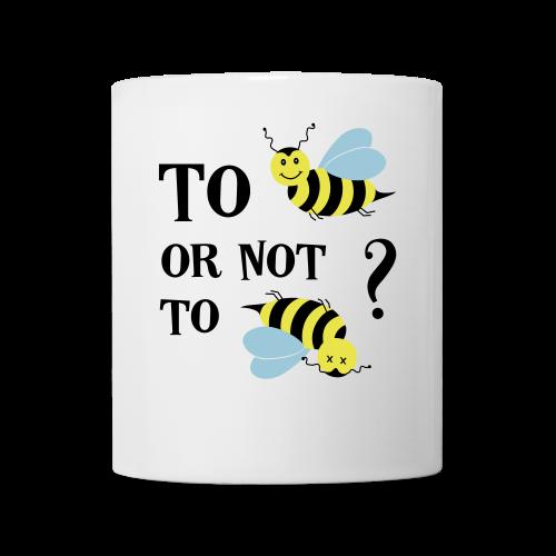 To be(e) Bienen Naturschutz Spruch Tasse - Tasse