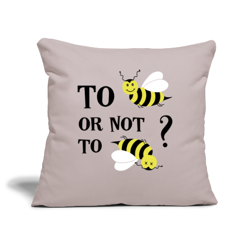 To bee or not to bee Bienen Spruch Kissenhülle - Sofakissenbezug 44 x 44 cm