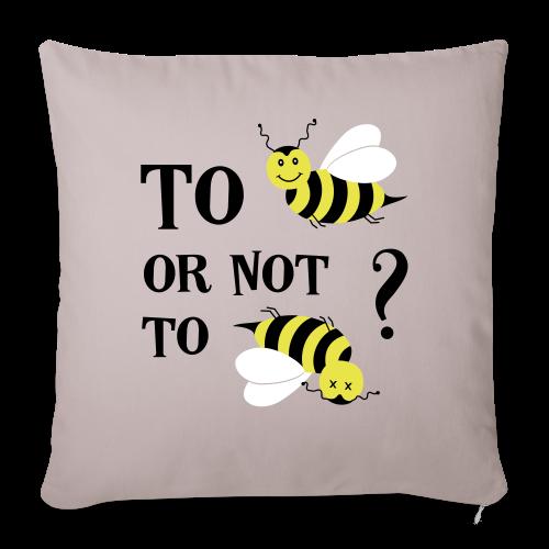 To be(e) Bienen Naturschutz Spruch Kissenhülle - Sofakissenbezug 44 x 44 cm