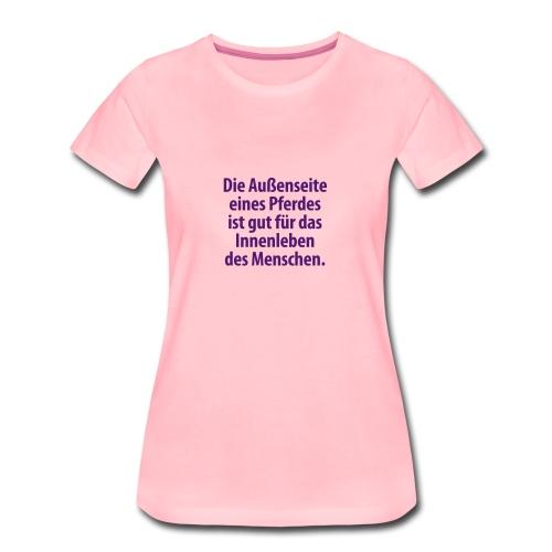 Außenseite Pferd Reiten Innenleben Menschen Gefühl - Frauen Premium T-Shirt