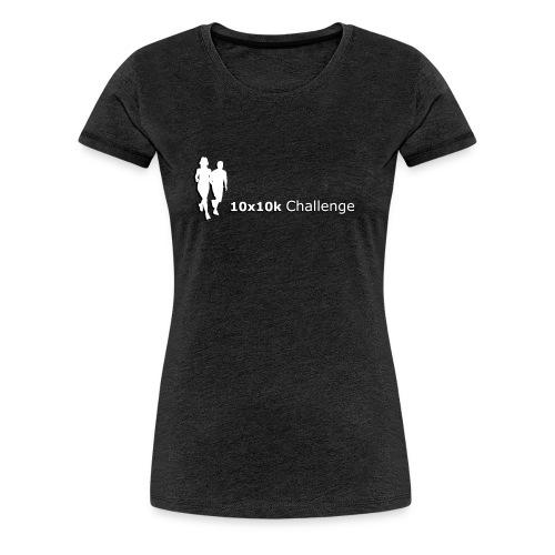 10x10k Challenge - Womens T-Shirt  - Women's Premium T-Shirt