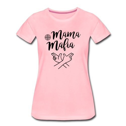 Damenshirt: Mama-Mafia  - Frauen Premium T-Shirt