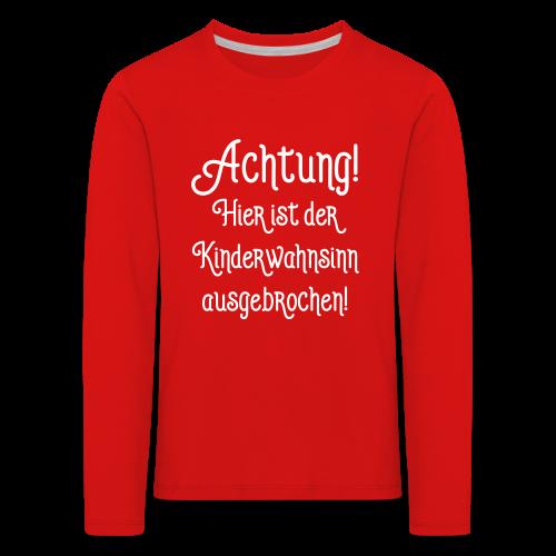 Lustige Kinder Sprüche - Kinderwahnsinn Langarmshirt - Kinder Premium Langarmshirt