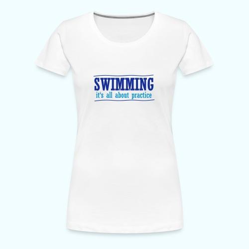 It's all about practice - Frauen Premium T-Shirt