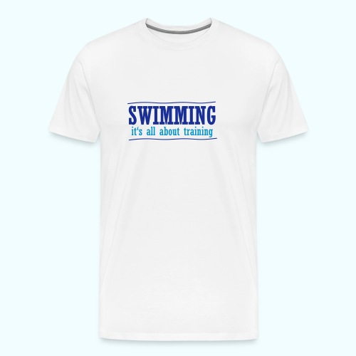 It's all about training - Männer Premium T-Shirt