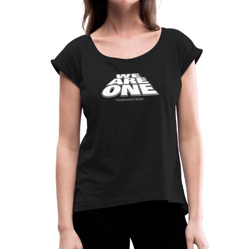 We are One2 - Frauen T-Shirt mit gerollten Ärmeln