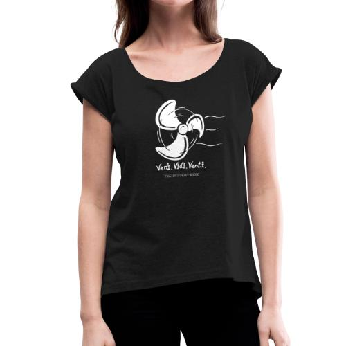 veni,vidi,venti - Frauen T-Shirt mit gerollten Ärmeln