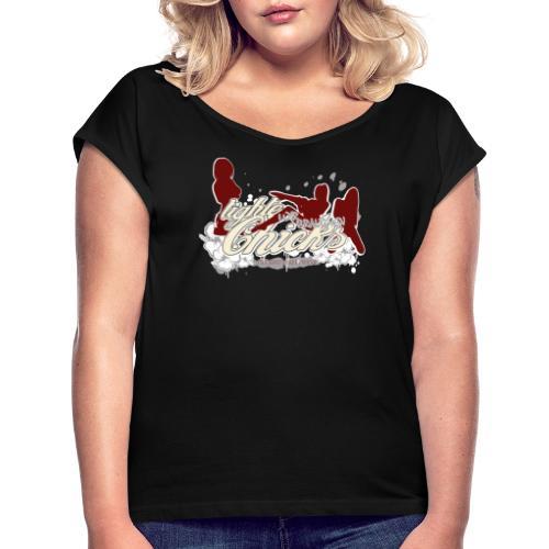wir brauchen tighte chicks - Frauen T-Shirt mit gerollten Ärmeln