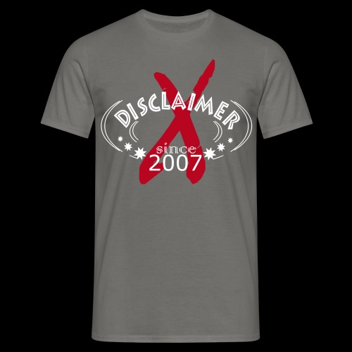 X-Disclaimer Since 2007 (Grey) - Männer T-Shirt