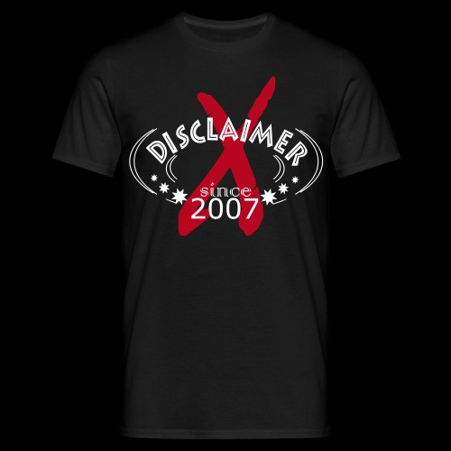 X-Disclaimer Since 2007 (Black) - Männer T-Shirt