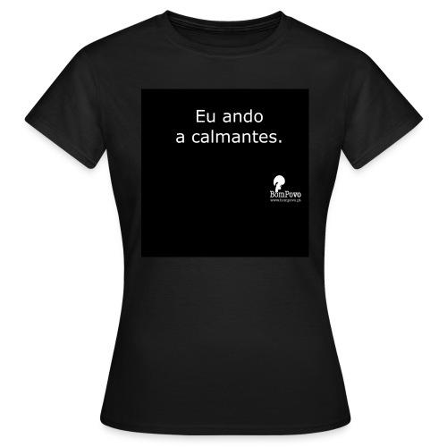 Eu ando a calmantes - preta