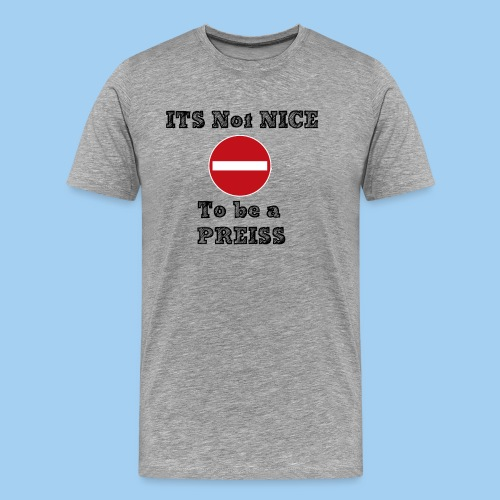 Not Nice - Shirt - Männer Premium T-Shirt
