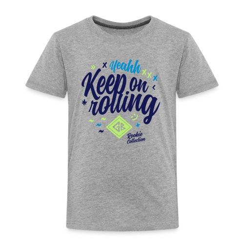 Kids - Keep on rolling - Kinder Premium T-Shirt