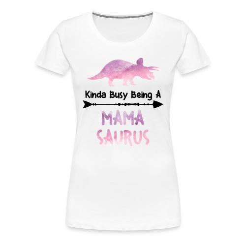 Mamasaurus - Women's Premium T-Shirt