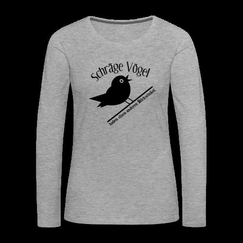 Nerd Geek Freak Spruch Schräger Vogel Langarmshirt - Frauen Premium Langarmshirt