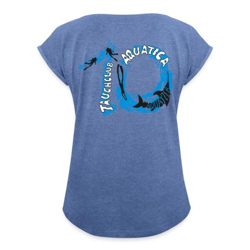 Tauchclub Aquatica Jubiläums-T-Shirt Damen mit gerollten Ärmeln - Frauen T-Shirt mit gerollten Ärmeln