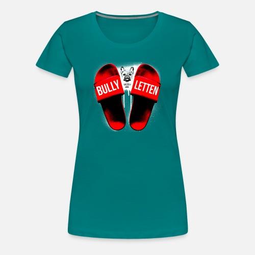 Bullyletten - Frauen Premium T-Shirt