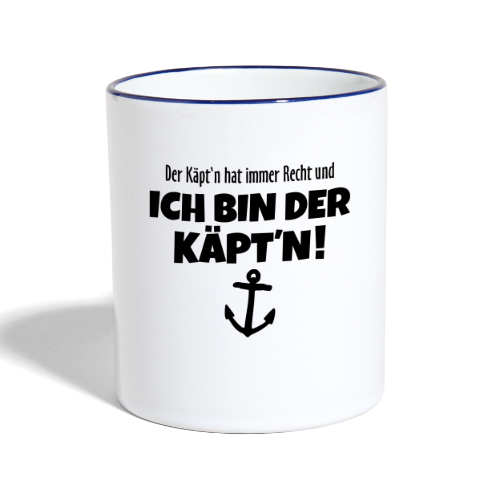 Der Käpt'n hat immer Recht Kapitän Tasse - Tasse zweifarbig
