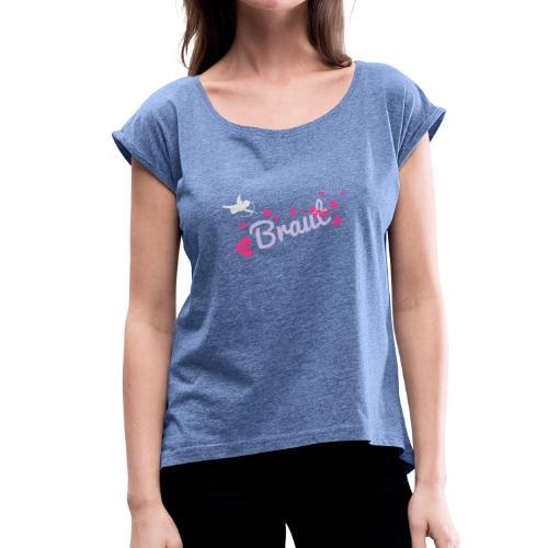 Braut - Frauen T-Shirt mit gerollten Ärmeln