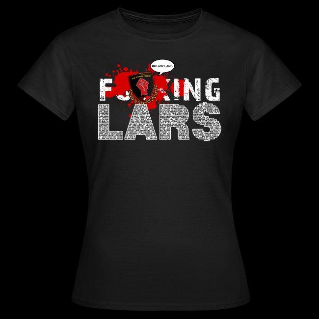 e3d6c57e The Strike Force - Official Shop | F@#ING LARS Ladies - Womens T-Shirt