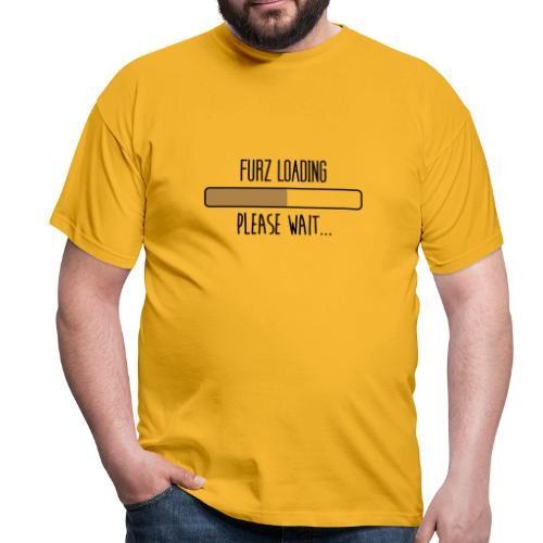 Furz Loading - Männer T-Shirt