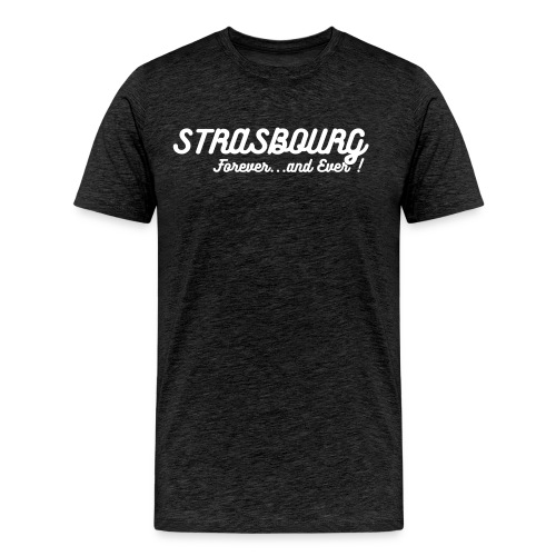 Strasbourg Forever and ever - T-shirt Premium Homme