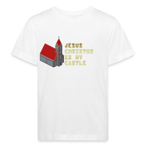 JESUS CHRISTUS IS MY CASTLE - Kinder Bio-T-Shirt