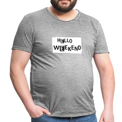 Männer Vintage T-Shirt: Hello Weekend - Männer Vintage T-Shirt