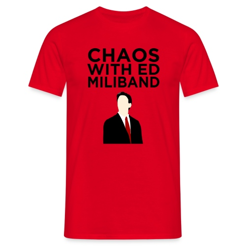 CHAOS WITH ED MILIBAND - Men's T-Shirt