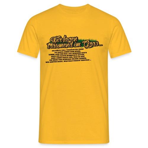 WIR LAGEN TRÄUMEND IM GRAS SHIRT  - Männer T-Shirt