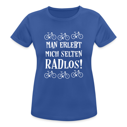 Coole Fahrrad Sprüche - Selten radlos - Funktionsshirt - Frauen T-Shirt atmungsaktiv