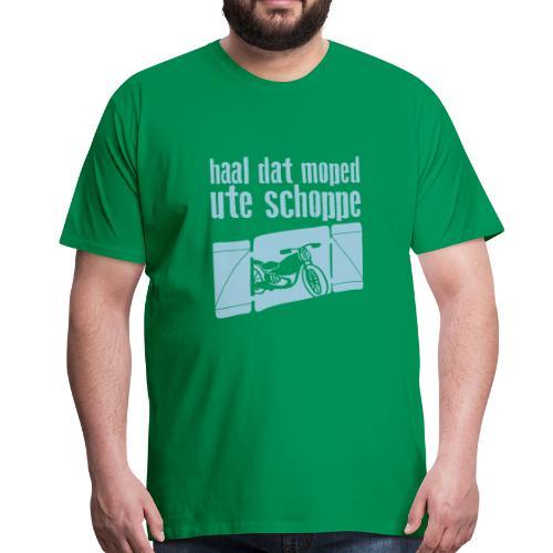 haal dat moped ute schoppe! - Männer Premium T-Shirt