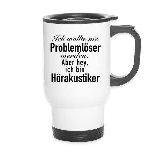 Problemlöser Hörakustiker - Thermobecher