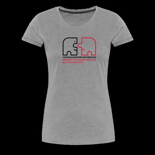 Visitenkartenpromptservice – berühmt für Promptservice bei Visitenkarten - Frauen Premium T-Shirt