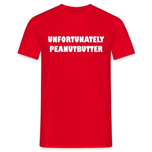 Unfortunately peanutbutter - heren - Mannen T-shirt