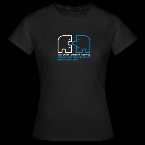Visitenkartenpromptservice – berühmt für Promptservice bei Visitenkarten - Frauen T-Shirt