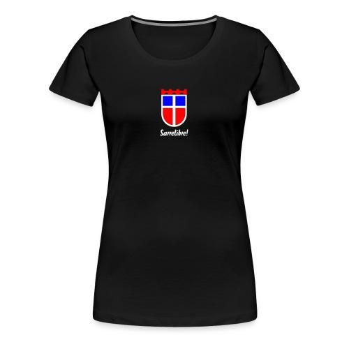 Saarland, Sarrelibre! Farbe wählbar! - Frauen Premium T-Shirt