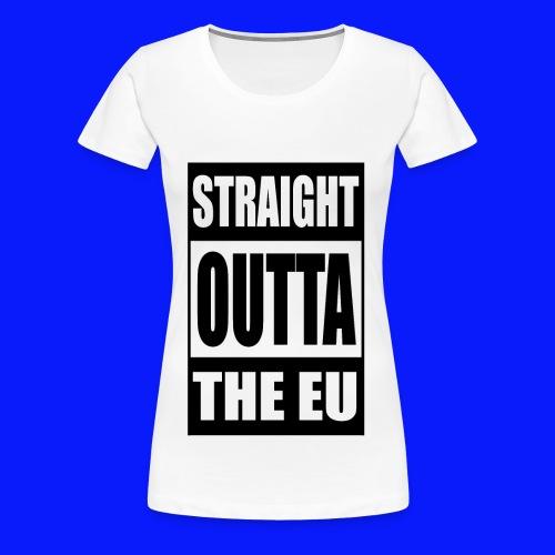 Straight Outta  - Women's Premium T-Shirt