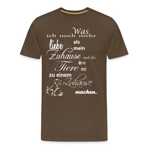 Zuhause Tiere Liebe - Männer Premium T-Shirt