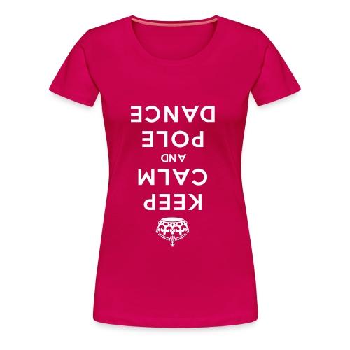 KEEP CALM POLE DANCE_top-down T-Shirts - Frauen Premium T-Shirt