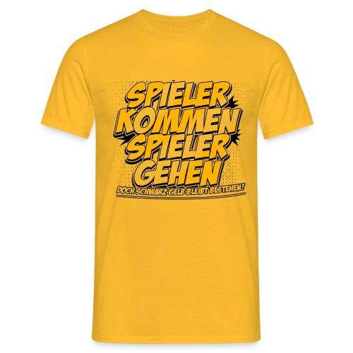 SPIELER KOMMEN, SPIELER GEHEN SHIRT  - Männer T-Shirt